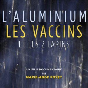 Projection : L'aluminium, les vaccins et les 2 lapins…